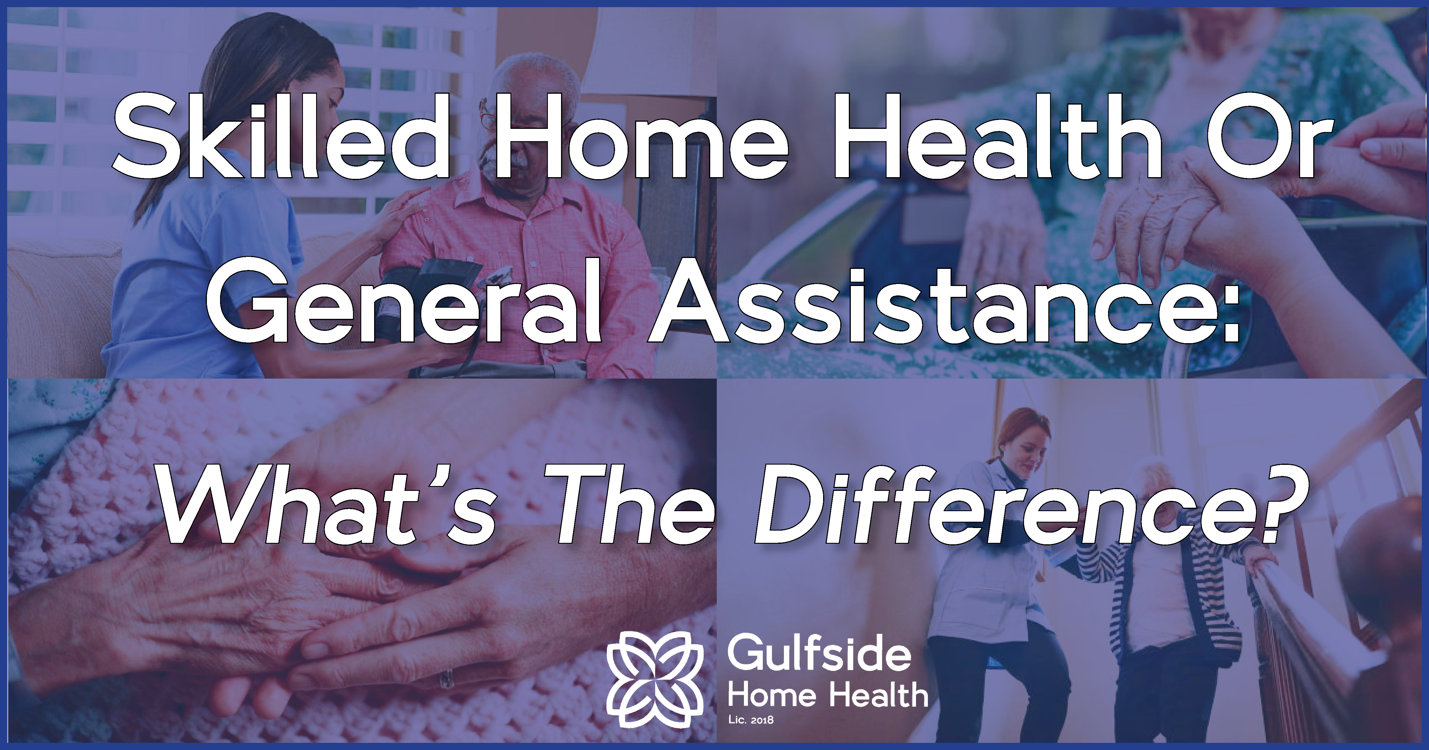 Blog Graphic - Skilled Home Health Or General Assistance